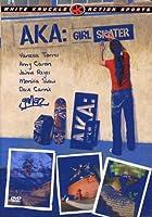 Aka: Girl Skater [DVD]