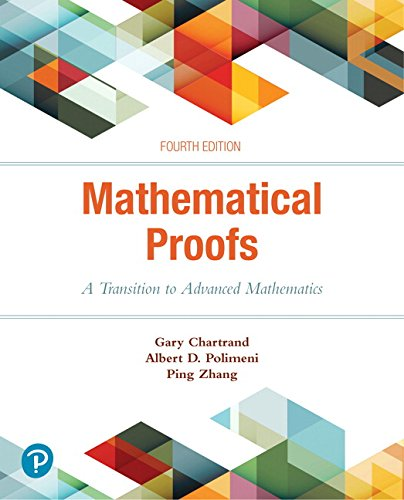 Download Mathematical Proofs: A Transition to Advanced Mathematics (4th Edition) 0134746759