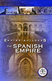 Empire Builders: The Spanish Empires [DVD]