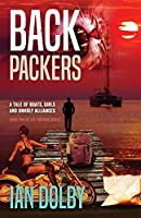 Backpackers: A Tale of Boats, Girls and Unholy Alliances