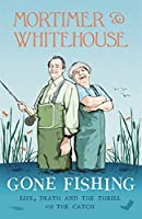 Mortimer & Whitehouse: Gone Fishing: Inspired by the hit BBC series