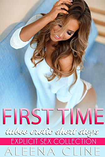 First Time Taboo Erotic Short Storys (Bundle for Adult) (English Edition)
