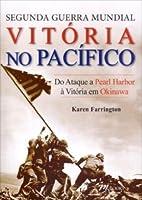 Segunda Guerra Mundial - Vitoria No Pacifico