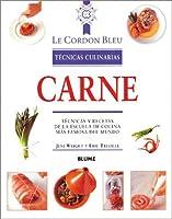 Carne / Meats: Tecnicas Y Recetas De LA Escuela De Cocina Mas Famosa Del Mundo / Techniques and Recipes from the Most Famous Cooking School in the World (Le Cordon Bleu Tecnicas Culinarias / Le Cordon Bleu Culinary Techniques)