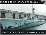 Warship Pictorial No. 28 - USS Gato Type Fleet Submarines