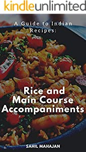 A Guide to Indian Recipes: Rice and Main Course Accompaniments (English Edition)