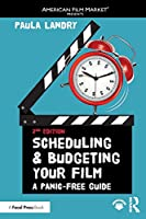 Scheduling and Budgeting Your Film (American Film Market Presents)