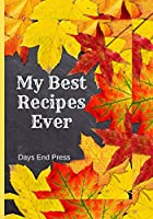 My Best Recipes Ever: Blank Write In Journal Keeps Your Favorite Food Creation Instructions Handy