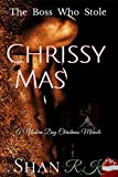 The Boss Who Stole Chrissy Mas: A Modern Day Christmas Miracle (English Edition)