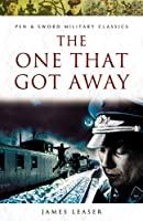 One That Got Away (Pen & Sword Military Classics)