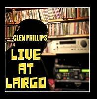 Live At Largo by Glen Phillips
