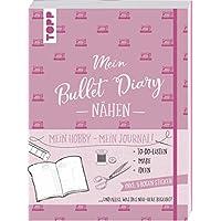 Bullet Diary Naehen: Mein Hobby - mein Journal. To-Do-Listen, Masse, Ideen und alles, was das Naeh-Herz begehrt. Inkl. 5 Bogen Sticker.
