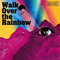 Walk Over the Rainbow