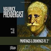 Maurice Prendergast - Paintings & Drawings Vol 2 (Zedign Art Series)