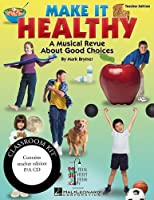 Make It Healthy: Musical Revue About Good Choices