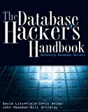 The Database Hacker's Handbook: Defending Database Servers (English Edition)