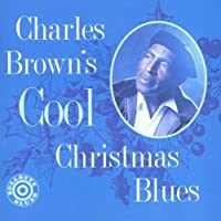 Charles Brown's Cool Christmas Blues by Charles Brown (2001-04-16)