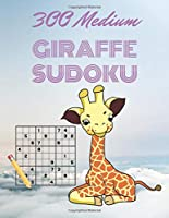 300 Medium GIRAFFE SUDOKU: 9x9 Puzzle With Solutions At The Back