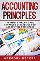 Accounting Principles: The Most Effective and Advanced Strategies for Accounting Principles