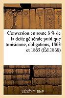 Conversion En Route 6% de la Dette Générale Publique Tunisienne Comprenant Les Obligations (Sciences Sociales)