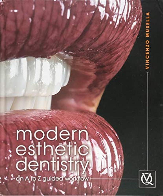 皮交流する舌なModern Esthetic Dentistry: An A to Z Guided Workflow