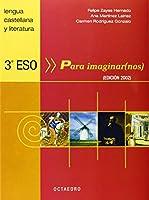 Para imaginarnos, lengua castellana y literatura, 3 ESO