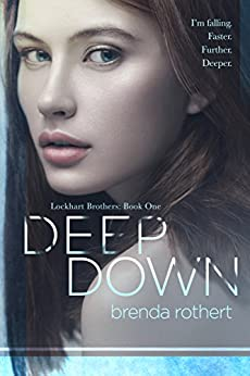 Deep Down (Lockhart Brothers Book 1) by [Rothert, Brenda]