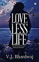 Loveless Life: The Broken Dreams and Lost Desires
