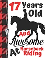 17 Years Old And Awesome At Horseback Riding: A4 Large Horse Lovers Writing Journal Book For Boys And Girls
