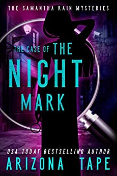 The Case Of The Night Mark by [Tape, Arizona]