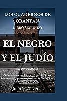 El Negro y El Judio (Los Cuadernos De Oranyan)
