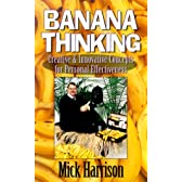 Banana Thinking: Creative & Innovative Concepts for Personal Effectiveness