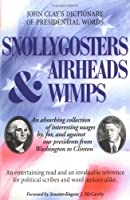 Snollygosters, Airheads and Wimps