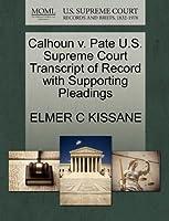 Calhoun V. Pate U.S. Supreme Court Transcript of Record with Supporting Pleadings
