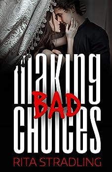 Making Bad Choices by [Stradling, Rita]