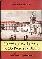 Historia Da Escola Em Sao Paulo E No Brasil