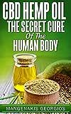 CBD HEMP OIL: The Secret Cure Of The Human Body (English Edition)