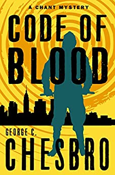 Code of Blood (The Chant Mysteries Book 3) by [Chesbro, George C.]