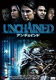 UNCHAINED アンチェインド[DVD]