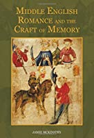 Middle English Romance and the Craft of Memory (Studies in Medieval Romance)