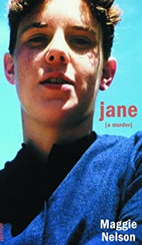 Jane: A Murder (Soft Skull ShortLit) by [Nelson, Maggie]
