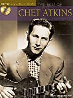 Best of Chet Atkins: A Step-By-Step Breakdown of the Styles and Techniques of the Father of Country Guitar (Guitar Signature Licks)