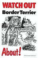 WATCH OUT Border Terrier アニメイラストサインボード:ボーダーテリア イギリス製 英語看板 Made in U.K [並行輸入品]