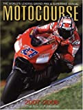 Motocourse 2007-2008: The World's Leading MotoGP & Superbike Annual