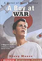 Boy at War: A Novel of Pearl Harbor