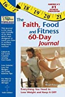 The Faith, Food and Fitness 60-Day Journal
