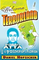 Welcome to Terrorland: Mohamed Atta & the 9-11 Cover-Up Florida