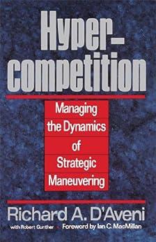 [D'aveni, Richard A.]のHypercompetition (English Edition)