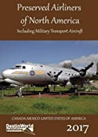 Preserved Airliners of North America: Including Military Transport Aircraft