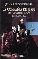 La compania de Jesus y el poder en la Espana de los Austrias / Company of Jesus and the Power of Austrians in Spain (Historia Serie Menor / History Minor Series)